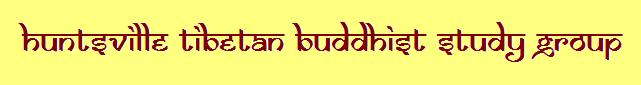 Huntsville Tibetan Buddhist Study Group